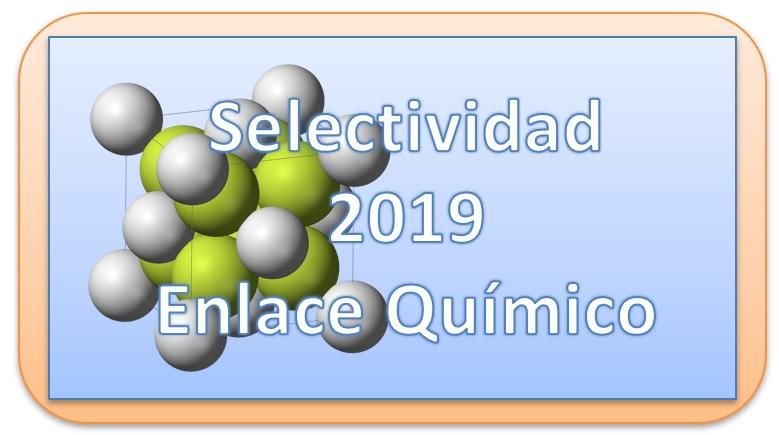 2019. Selectividad. Enlace Químico