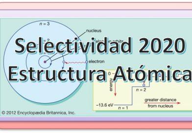 2020. Selectividad. Estructura Atómica. Propiedades Periódicas