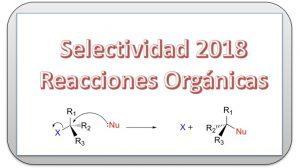 2018 Selectividad. Isomería, funciones y reacciones orgánicas